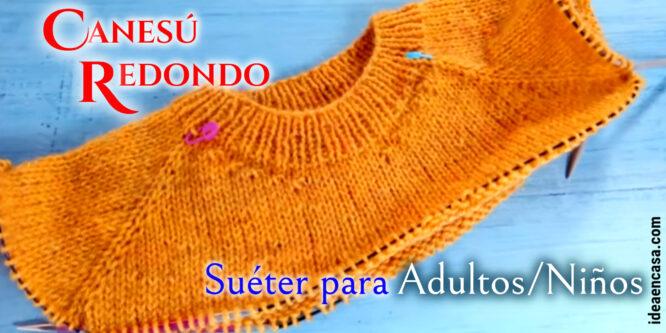 Canesú Redondo – suéter iniciado desde el cuello/Adultos